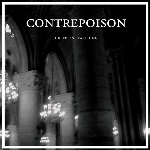 Contrepoison 'I Keep On Searching' PRE-ORDER
