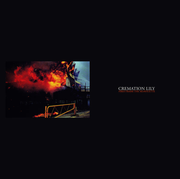 Cremation Lily 'Fires Frame the Silhouette' - Cargo Records UK