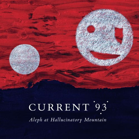 Current 93 'Aleph At The Hallucinatory Mountain' - Cargo Records UK