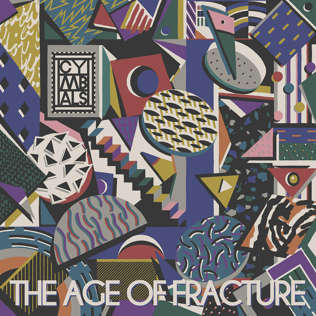 CYMBALS 'The Age of Fracture' - Cargo Records UK