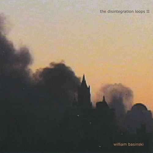 William Basinski 'The Disintegration Loops II' - Cargo Records UK