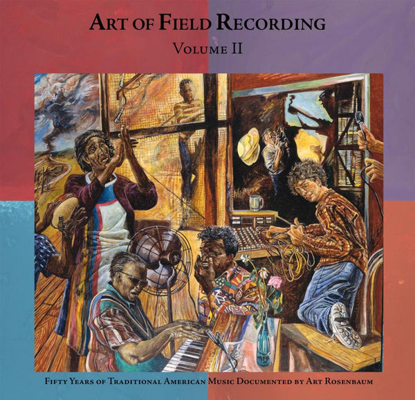 Various Artists 'Art Of Field Recording Vol II: Traditional Music Documented By Art Rosenbaum' - Cargo Records UK