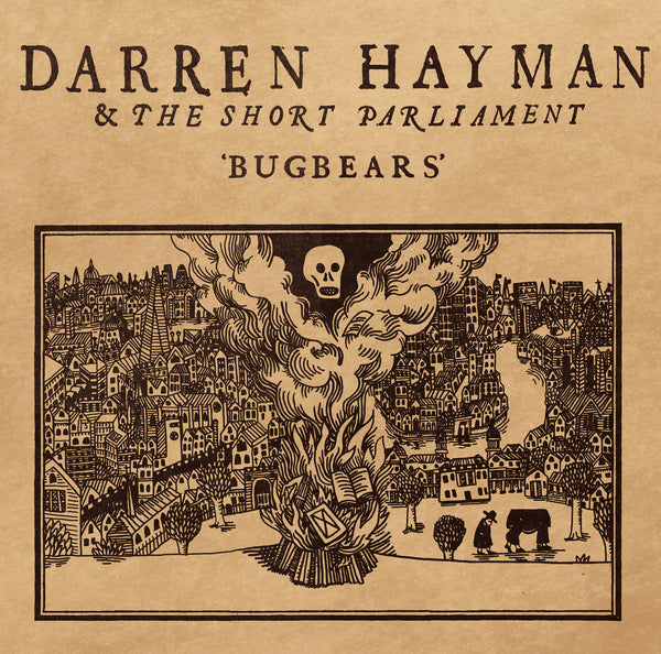 Darren Hayman & The Short Parliament 'Bugbears' - Cargo Records UK