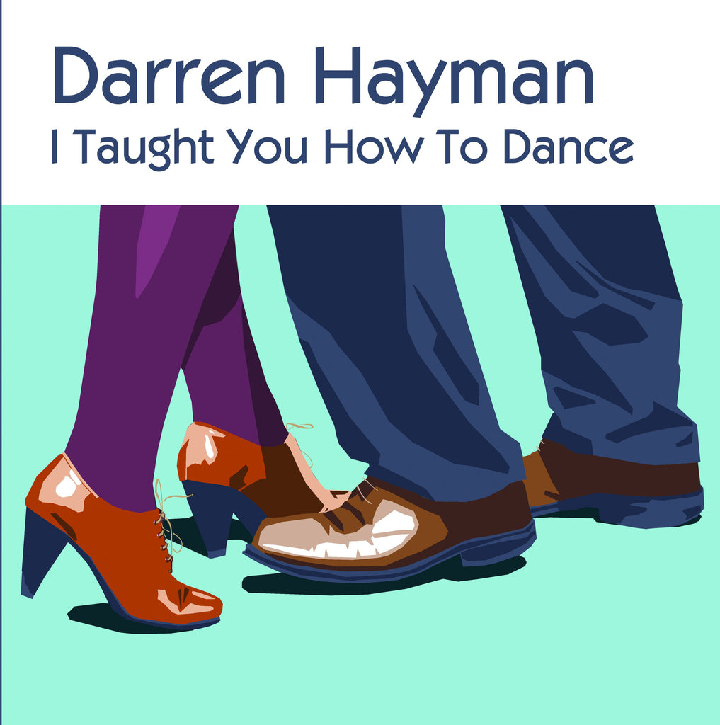 Darren Hayman 'I Taught You How To Dance' - Cargo Records UK