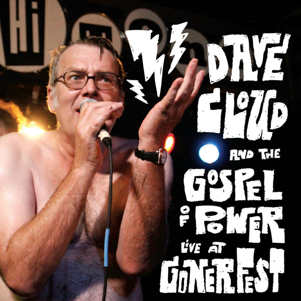 Dave Cloud and the Gospel Of Power 'Live At Gonerfest' - Cargo Records UK