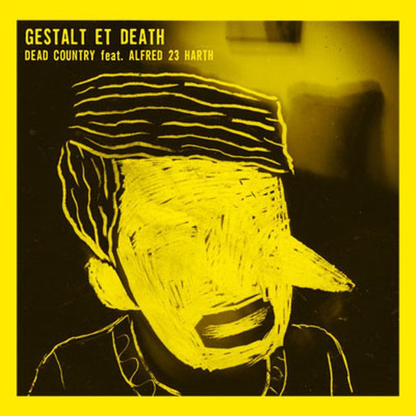 Dead Country Featuring Alfred 23 Harth 'Gestalt Et Death' - Cargo Records UK
