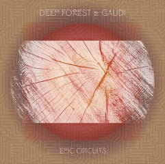 Deep Forest & Gaudi 'Epic Circuits' CD PRE-ORDER
