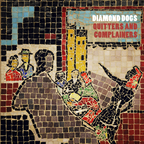 Diamond Dogs 'Quitters & Complainers (+ Live in Bilbao Bonus Disc)' - Cargo Records UK
