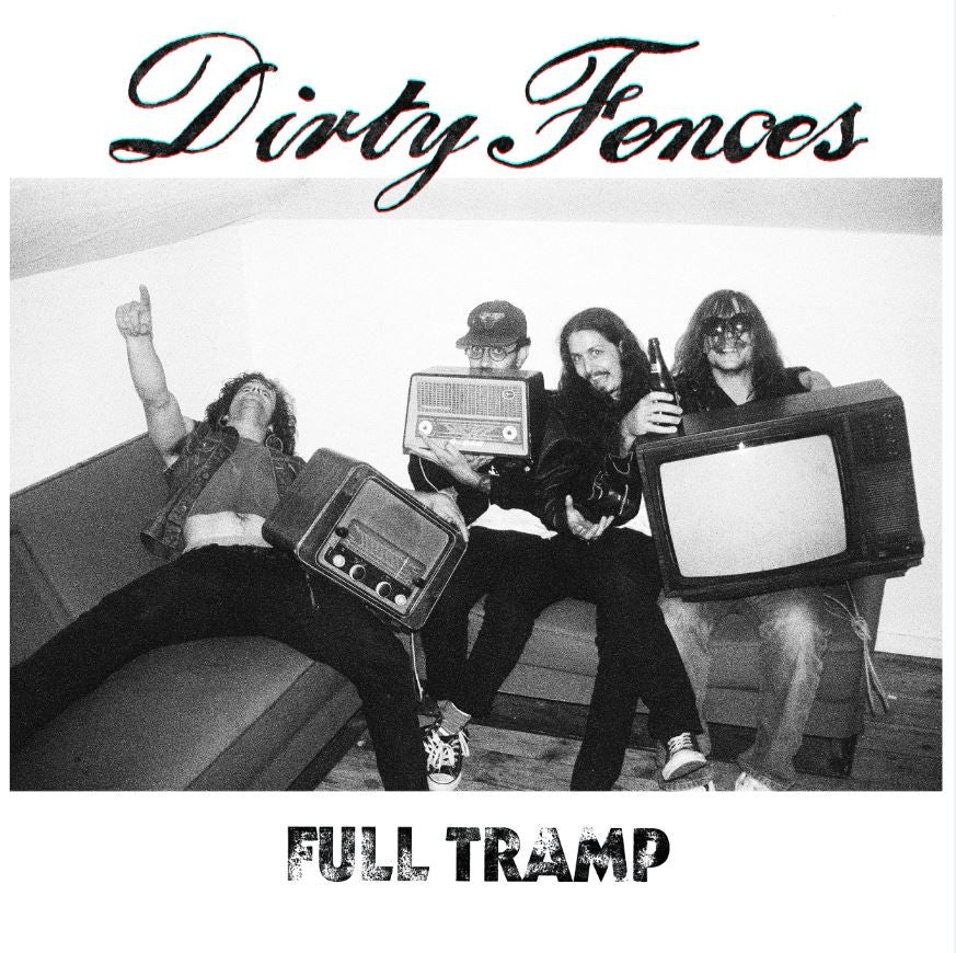 Dirty Fences 'Full Tramp' - Cargo Records UK