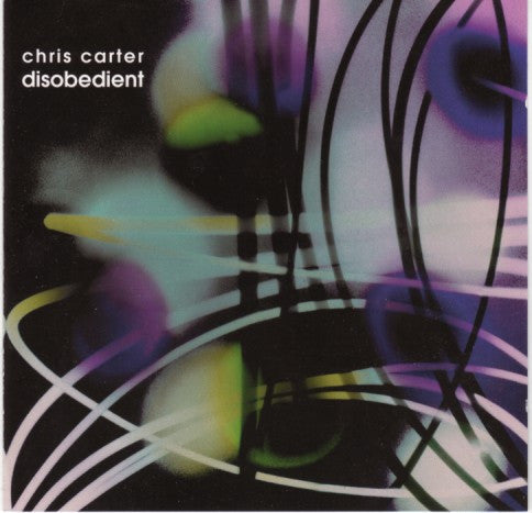 Chris Carter 'Disobedient' - Cargo Records UK