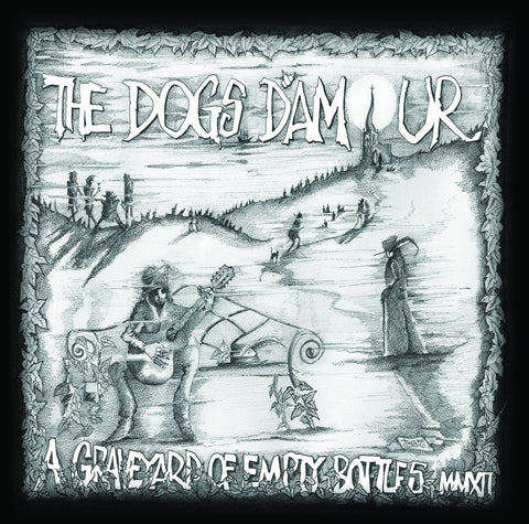 The Dogs d'Amour 'A graveyard Of Empty Bottles' - Cargo Records UK