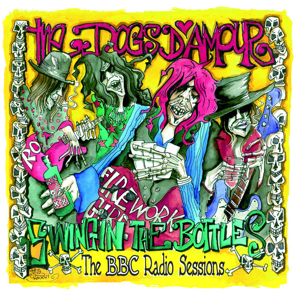 The Dogs D'amour 'Swingin' The Bottles : The BBC Radio Sessions' PRE-ORDER