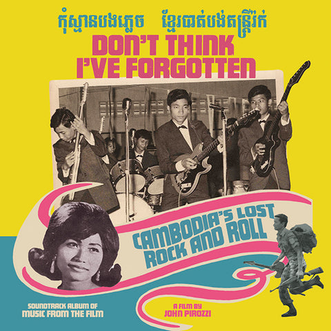 Various 'Don't Think I've Forgotten: Cambodia's Lost Rock and Roll (O.S.T.)' - Cargo Records UK