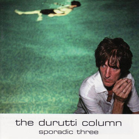 Durutti Column 'Sporadic Three/Sunlight to blue/Tempus Fugit' 3CD Bundle