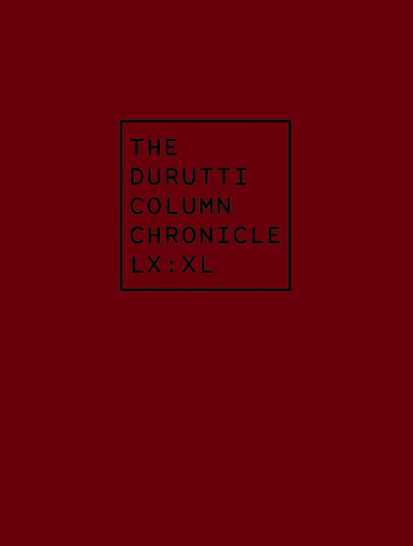 The Durutti Column 'Chronicle LX : XL' - Cargo Records UK - 1
