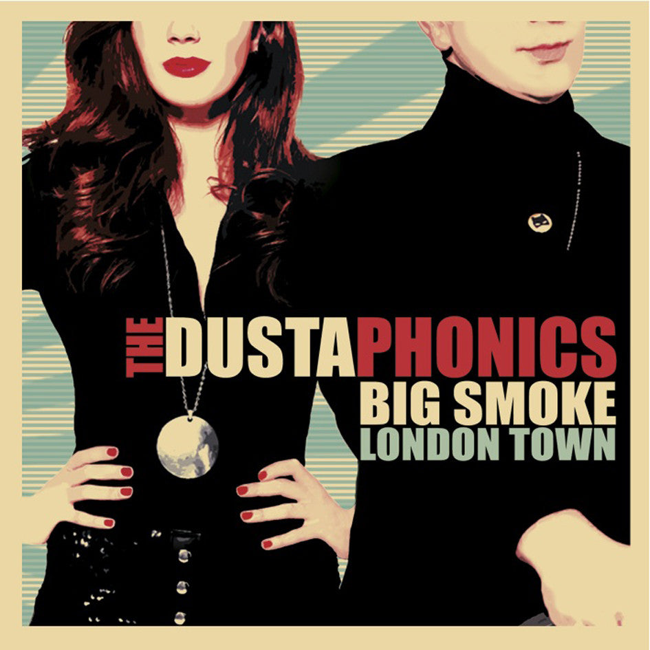 The Dustaphonics 'Big Smoke London Town' - Cargo Records UK
