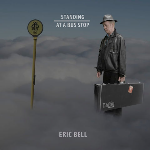 Eric Bell 'Standing At A Bus Stop' CD PRE-ORDER
