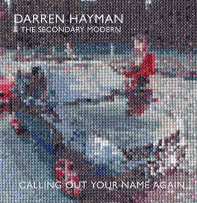 Darren Hayman and the Secondary Modern 'Calling Out Your Name Again' - Cargo Records UK