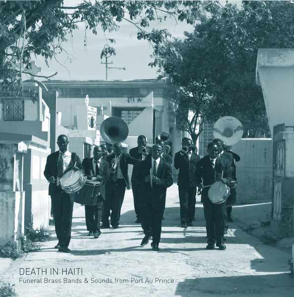 Félix Blume 'Death In Haiti: Funeral Brass Bands & Sounds from Port Au Prince' Vinyl LP PRE-ORDER