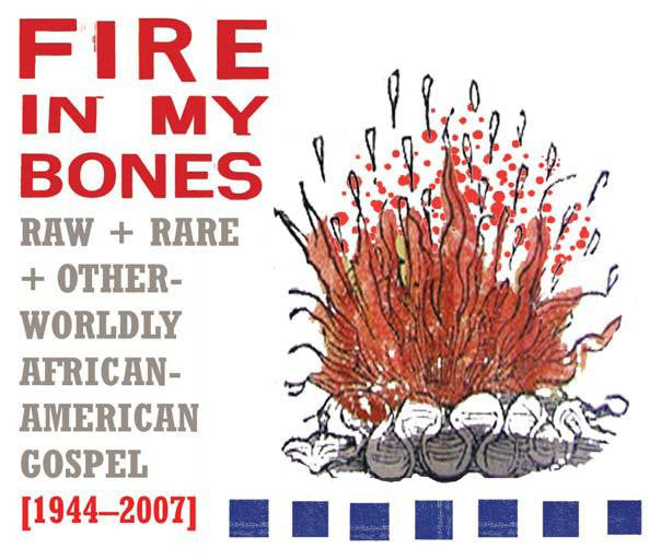 Various Artists 'Fire In My Bones' - Cargo Records UK