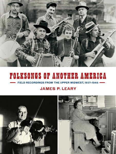 Various Artists 'Folksongs of Another America: Field Recordings from the Upper Midwest, 1937-46' - Cargo Records UK