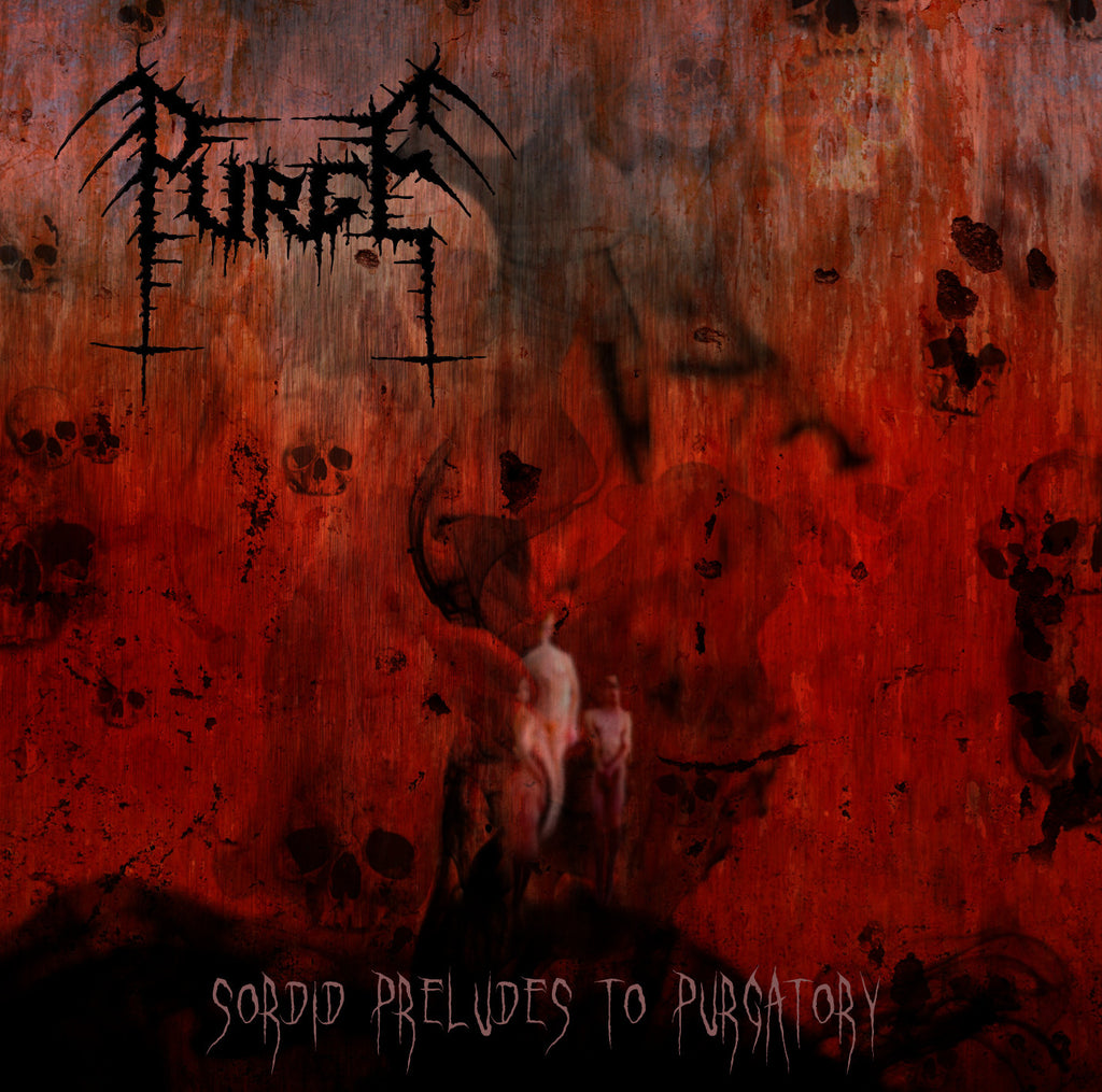 Purge 'Sordid Preludes to Purgatory' - Cargo Records UK
