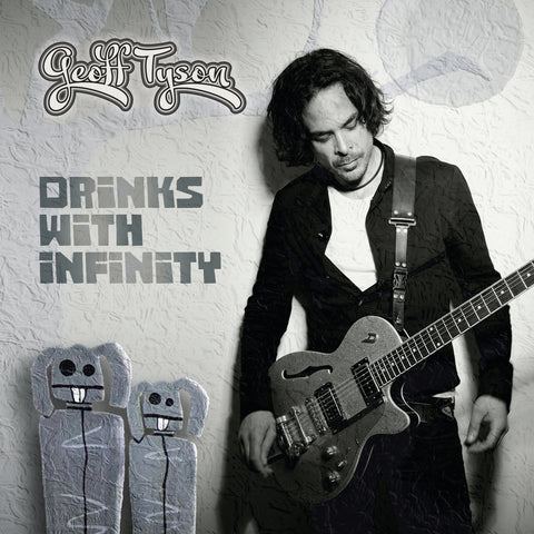 Geoff Tyson 'Drinks With Infinity' PRE-ORDER
