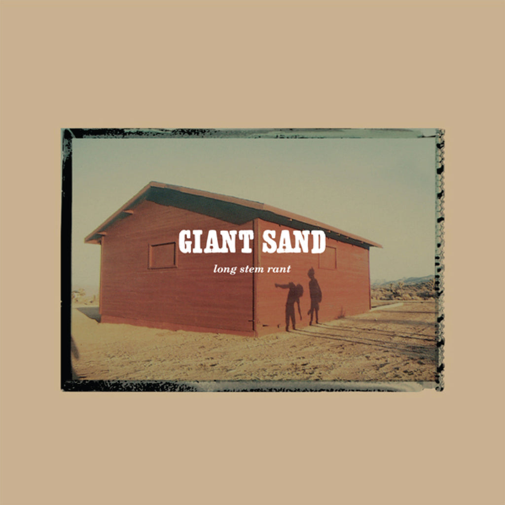Giant Sand 'Long Stem Rant (25th Anniversary Edition)' - Cargo Records UK