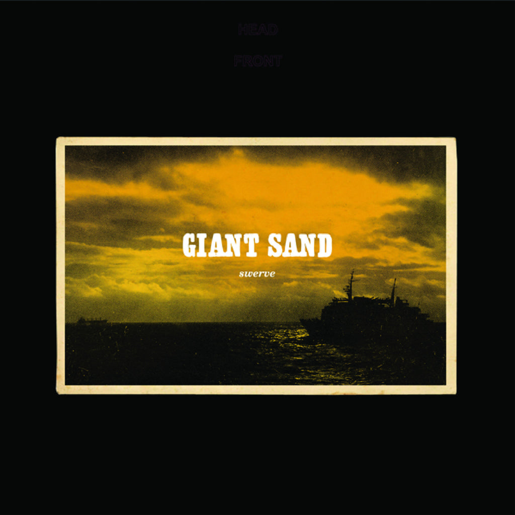 Giant Sand 'Swerve (25th Anniversary Edition)' - Cargo Records UK