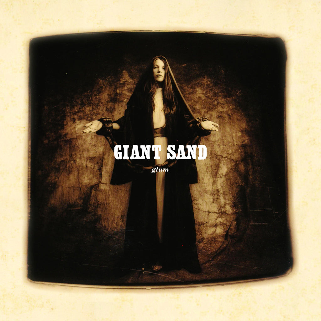 Giant Sand 'Glum (25th Anniversary Edition)' - Cargo Records UK