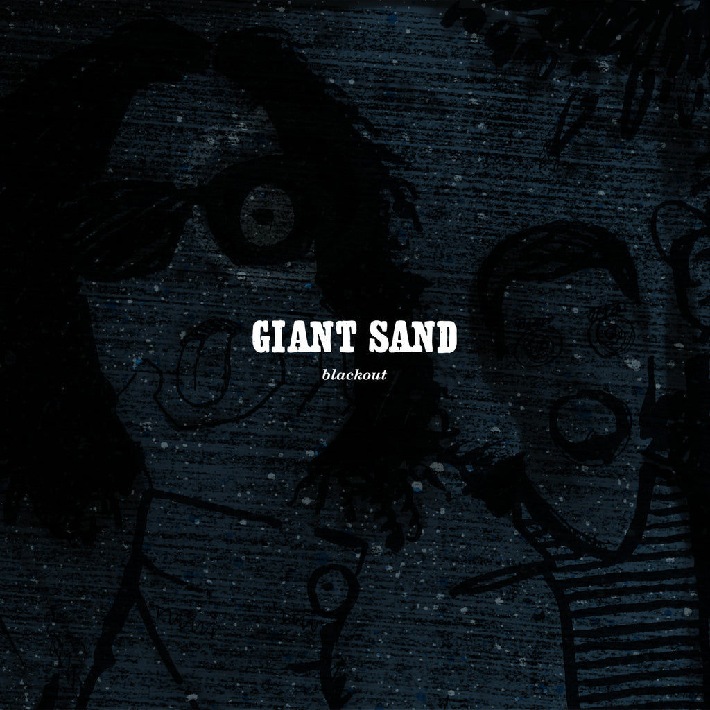 Giant Sand 'Black Out (25th Anniversary Edition)' - Cargo Records UK