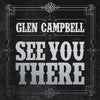 Glen Campbell 'See You There' - Cargo Records UK