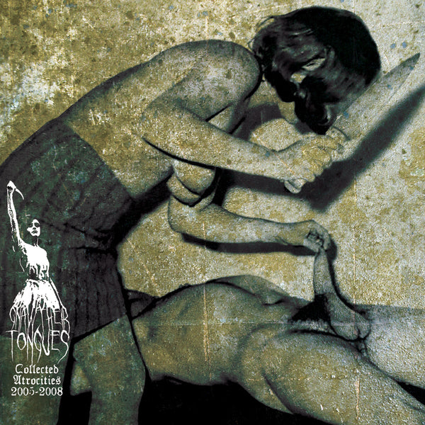 Gnaw Their Tongues 'Collected Atrocities 2005-2008' - Cargo Records UK