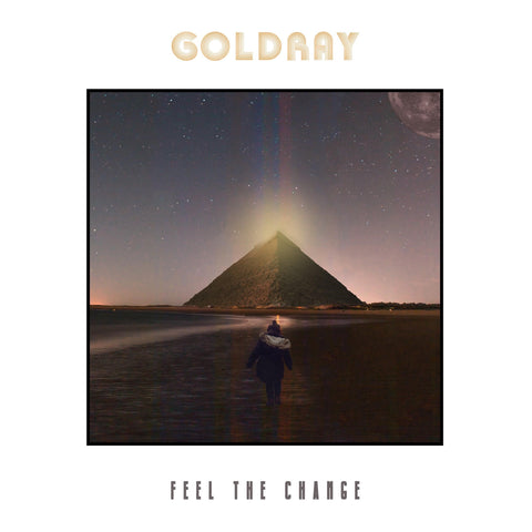 Goldray 'Feel The Change' PRE-ORDER