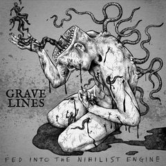 Grave Lines 'Fed Into The Nihilist Engine