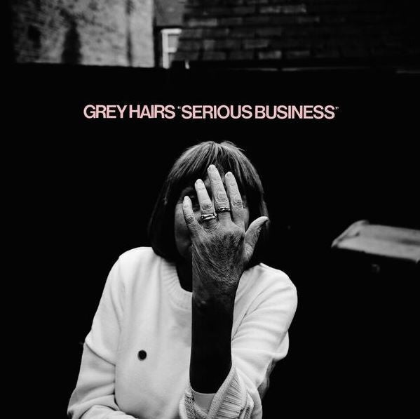 Grey Hairs 'Serious Business' - Cargo Records UK
