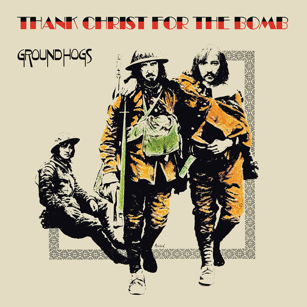 The Groundhogs 'Thank Christ for the Bomb (Standard Edition)' PRE-ORDER