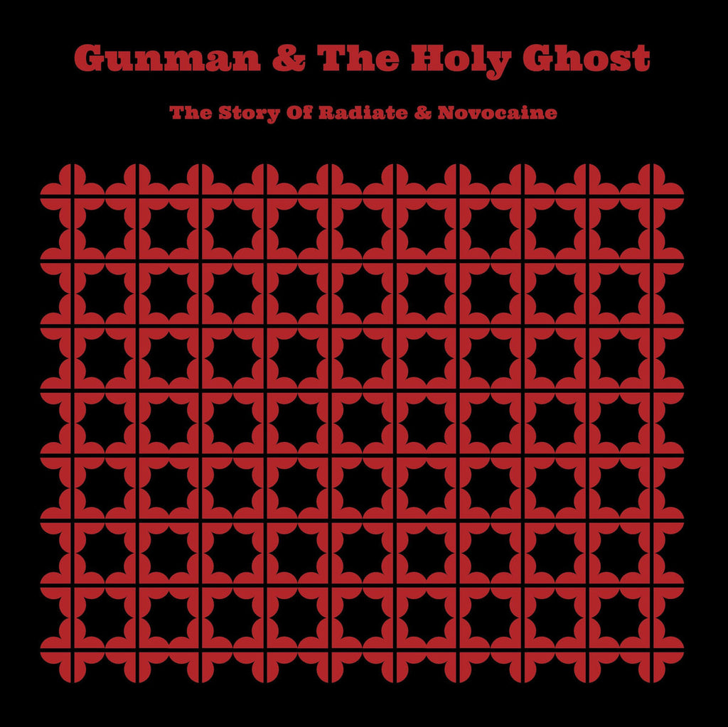 Gunman & The Holy Ghost 'The Story Of Radiate & Novocaine' - Cargo Records UK