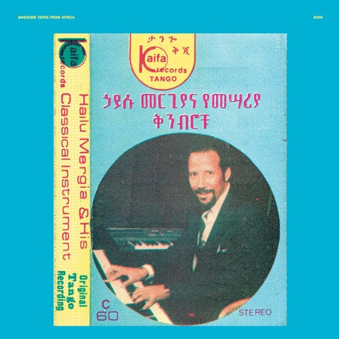 Hailu Mergia 'Hailu Mergia & His Classical Instrument: Shemonmuanaye' - Cargo Records UK