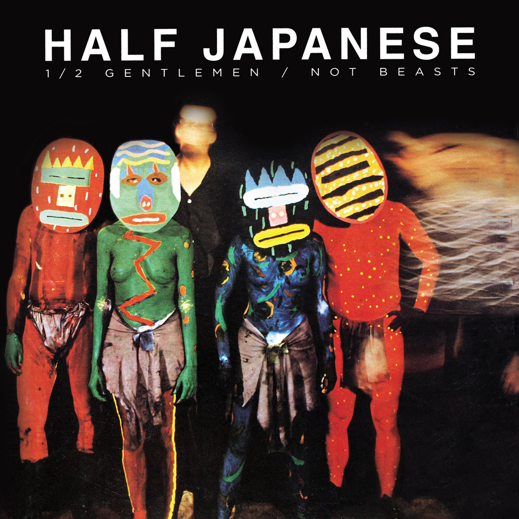Half Japanese '1/2 Half Gentlemen Not Beasts' - Cargo Records UK