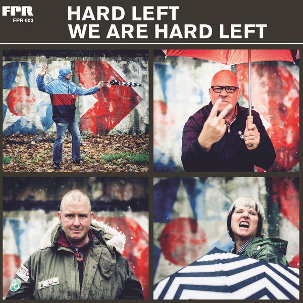 Hard Left 'We Are Hard Left' - Cargo Records UK