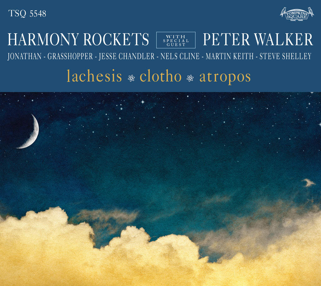 Harmony Rockets with Special Guest Peter Walker 'Lachesis/Clotho/Atropos'