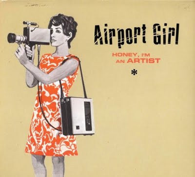 Airport Girl 'Honey, I'm An Artist' - Cargo Records UK