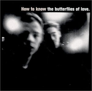 The Butterflies Of Love ‎'How To Know The Butterflies Of Love' - Cargo Records UK