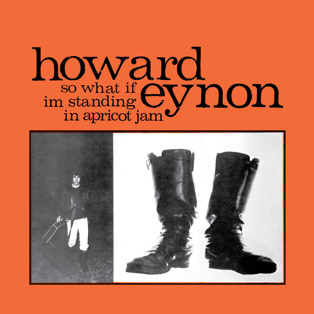 Howard Eynon 'So What If Im Standing In Apricot Jam' - Cargo Records UK