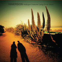 Immersion 'Analogue Creatures Living on An Island' - Cargo Records UK