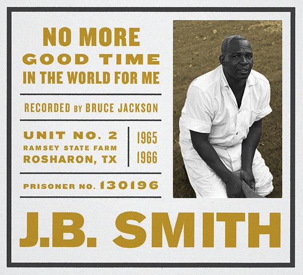 J.B. Smith 'No More Good Time in the World for Me' - Cargo Records UK