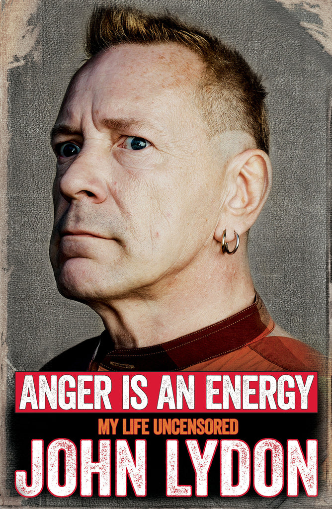 John Lydon 'Anger Is An Energy:My Life Uncensored' - Cargo Records UK