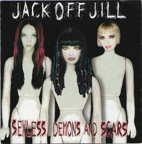 Jack Off Jill 'Sexless Demons & Scars' - Cargo Records UK