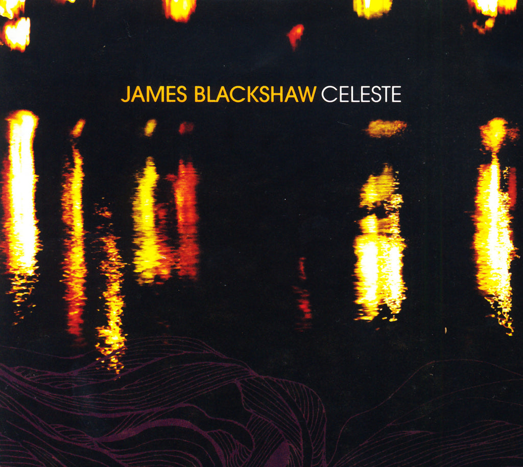 James Blackshaw 'Celeste' - Cargo Records UK